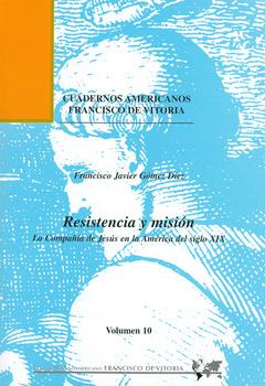 RESISTENCIA Y MISIÓN : LA COMPAÑÍA DE JESÚS EN LA AMÉRICA DEL SIGLO XIX