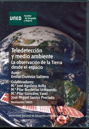 TELEDETECCIÓN Y MEDIO AMBIENTE : (LA OBSERVACIÓN DE LA TIERRA DESDE EL ESPACIO)
