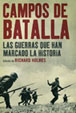 CAMPOS DE BATALLA: LAS GUERRAS QUE HAN MARCADO LA HISTORIA