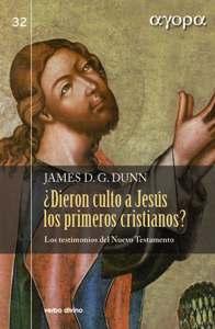 ¿DIERON CULTO A JESÚS LOS PRIMEROS CRISTIANOS? : LOS TESTIMONIOS DEL NUEVO TESTAMENTO