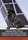 APRENDIZAJE ANIMAL Y MÉTODOS DE EDUCACIÓN Y ADIESTRAMIENTO ORIENTADO A PERROS DETECTORES, DE SE