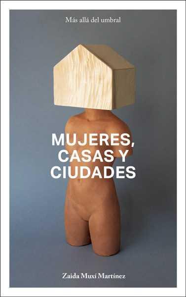 MUJERES, CASAS Y CIUDADES.