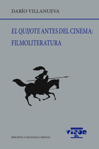 EL QUIJOTE ANTES DEL CINEMA: FILMOLITERATURA