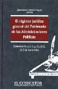 EL RÉGIMEN JURÍDICO GENERAL DEL PATRIMONIO DE LAS ADMINISTRACIONES PÚBLICAS: COMENTARIOS A LA L