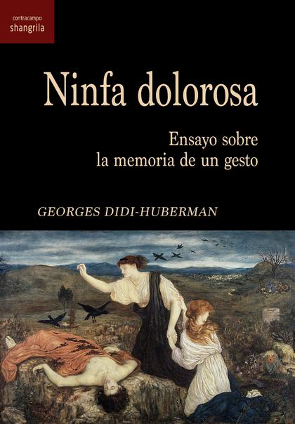 NINFA DOLOROSA. ENSAYO SOBRE LA MEMORIA DE UN GESTO