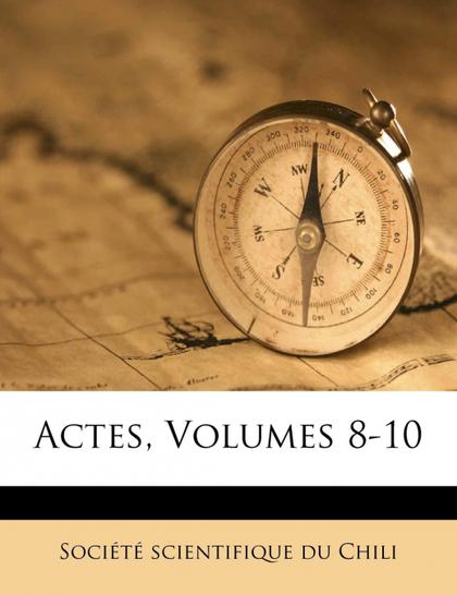 ACTES, VOLUMES 8-10