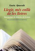 LLEGIR, MÉS ENLLÀ DE LES LLETRES : INTERIORITATS DE DIDÀCTICA DE LECTURA