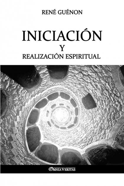 INICIACIÓN Y REALIZACIÓN ESPIRITUAL.