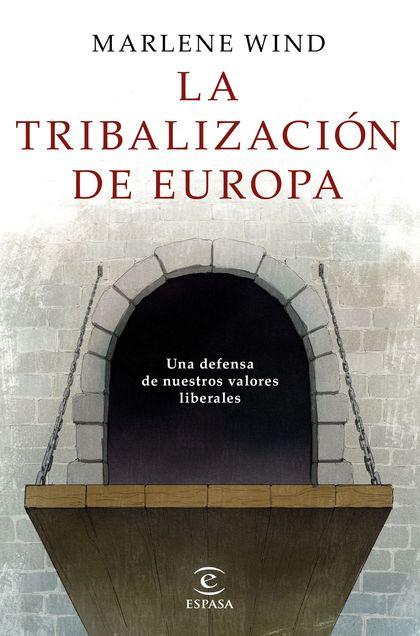 LA TRIBALIZACIÓN DE EUROPA.