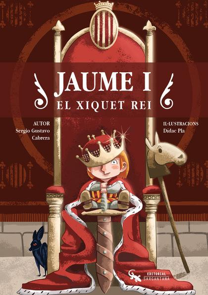 JAUME I                                                                         EL XIQUET REI
