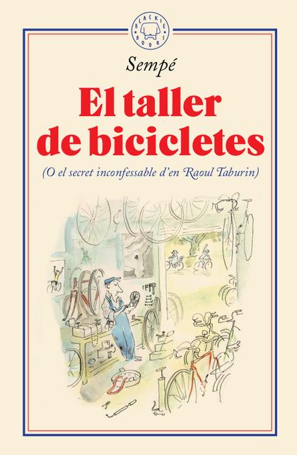 EL TALLER DE BICICLETES                                                         (O EL SECRET IN