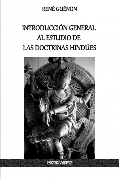 INTRODUCCIÓN GENERAL AL ESTUDIO DE LAS DOCTRINAS HINDÚES