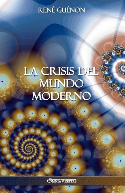 LA CRISIS DEL MUNDO MODERNO.