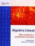 ÁLGEBRA LINEAL. 449 CUESTIONES Y PROBLEMAS RESUELTOS