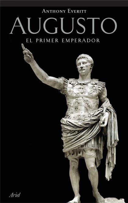 AUGUSTO : EL PRIMER EMPERADOR