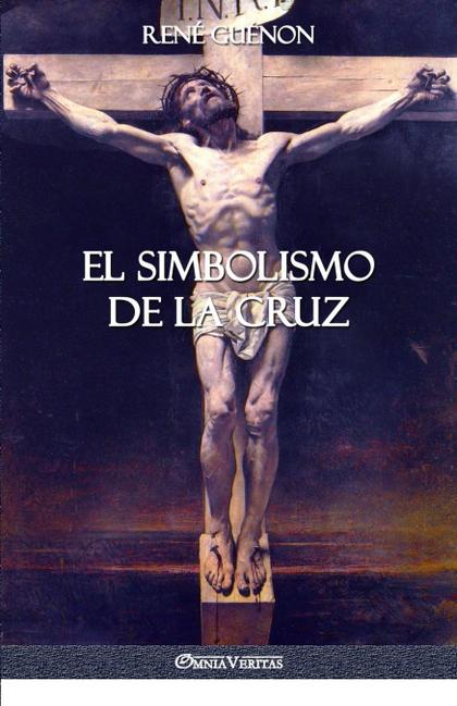 EL SIMBOLISMO DE LA CRUZ.