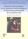 ASPECTOS ÉTICO-JURÍDICOS DE LAS PATENTES BIOTECNOLÓGICAS : LA DIMENSIÓN PATRIMONIAL DE LA MATER