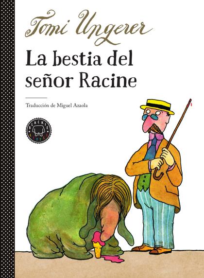 LA BESTIA DEL SEÑOR RACINE.
