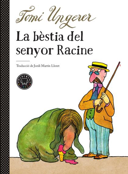 LA BÈSTIA DEL SENYOR RACINE.