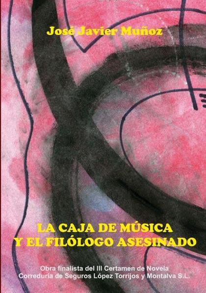 LA CAJA DE MÚSICA Y EL FILÓLOGO ASESINADO