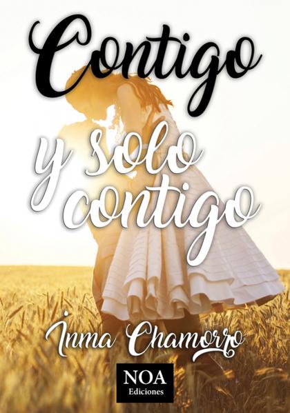 CONTIGO Y SOLO CONTIGO.