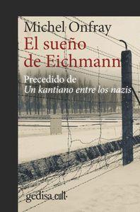 EL SUEÑO DE EICHMANN                                                            PRECEDIDO DE UN