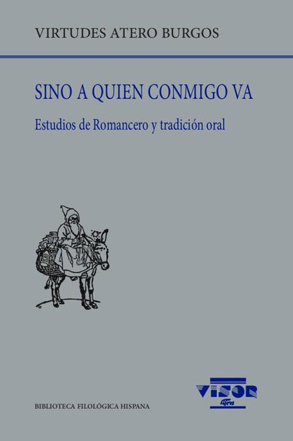 SINO A QUIEN CONMIGO VA. ESTUDIOS DE ROMANCERO Y TRADICIÓN ORAL