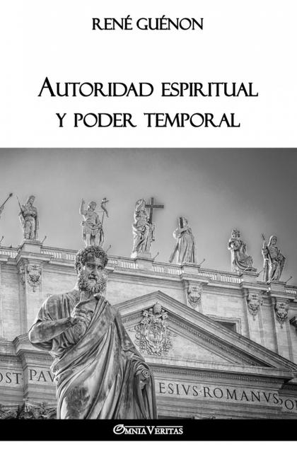AUTORIDAD ESPIRITUAL Y PODER TEMPORAL