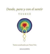 DESDE, PARA Y CON EL SENTIR