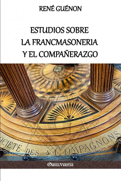 ESTUDIOS SOBRE LA FRANCMASONERIA Y EL COMPAÑERAZGO.