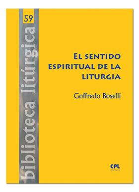 EL SENTIDO ESPIRITUAL DE LA LITURGIA.