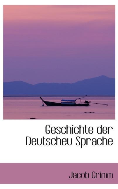 Geschichte der Deutscheu Sprache