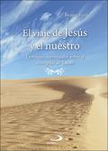 EL VIAJE DE JESÚS Y EL NUESTRO. EJERCICIOS ESPIRITUALES SOBRE EL EVANGELIO DE LUCAS