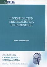 INVESTIGACION CRIMINALISTICA DE INCENDIOS.