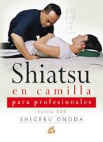 SHIATSU EN CAMILLA PARA PROFESIONALES : ESTILO AZE