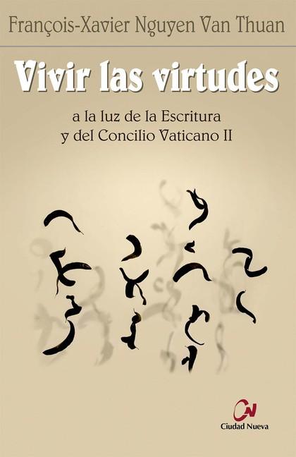 VIVIR LAS VIRTUDES A LA LUZ DE LA ESCRITURA Y DEL CONCILIO VATICANO II.