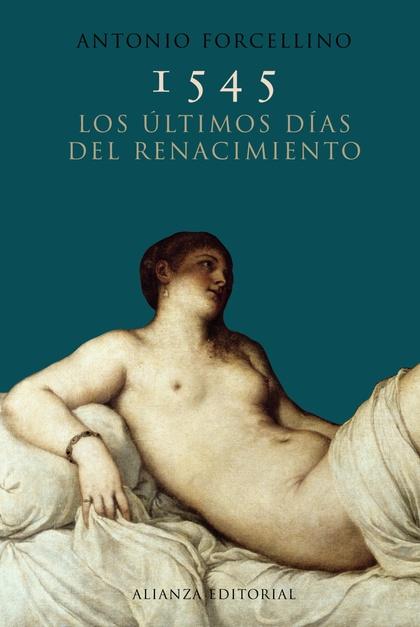 1545 : LOS ÚLTIMOS DÍAS DEL RENACIMIENTO