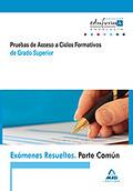 EXÁMENES RESUELTOS DE PRUEBAS DE ACCESO A CICLOS FORMATIVOS DE GRADO SUPERIOR (ANDALUCÍA). PART