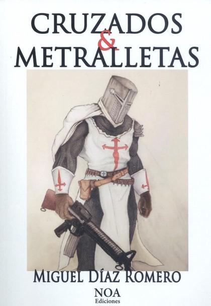 CRUZADOS Y METRALLETAS.