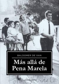MAS ALLA DE PENA MARELA.