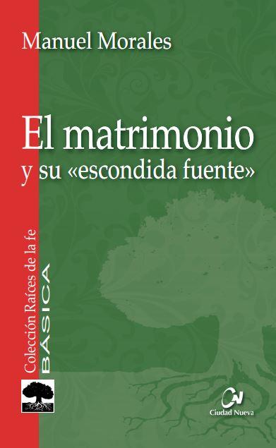 EL MATRIMONIO Y SU ´ESCONDIDA FUENTE´.