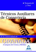 TÉCNICOS AUXILIARES DE CONSERJERÍA, UNIVERSIDAD DE GRANADA (CAMPUS DE CEUTA Y MELILLA). TEMARIO