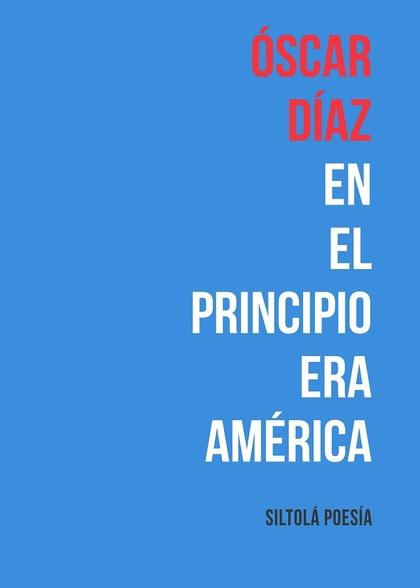 EN EL PRINCIPIO ERA AMÉRICA.