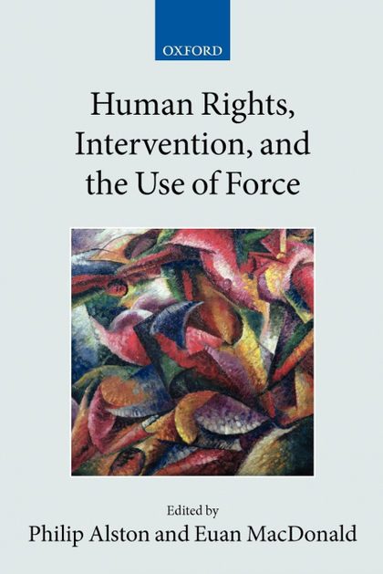 HUMAN RIGHTS, INTERVENTION, AND THE USE OF FORCE (PAPERBACK)