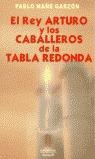 EL REY ARTURO Y LOS CABALLEROS DE LA TABLA REDONDA