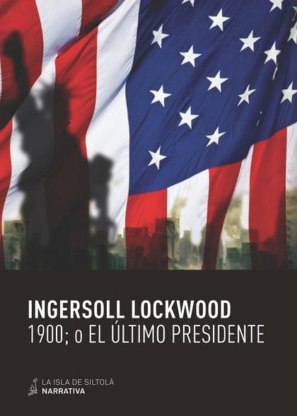 1900; O EL ÚLTIMO PRESIDENTE.