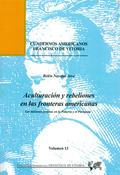 ACULTURACIÓN Y REBELIONES EN LAS FRONTERAS AMERICANAS : LAS MISIONES JESUITAS EN LA PIMERÍA Y E