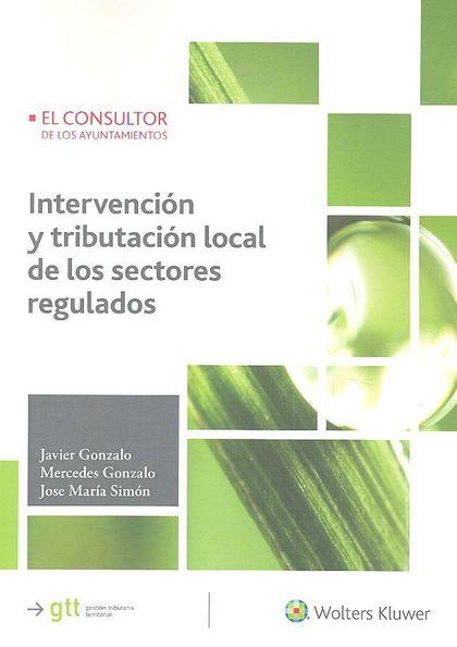 INTERVENCIÓN Y TRIBUTACIÓN LOCAL DE LOS SECTORES REGULADOS.
