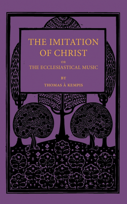 THE IMITATION OF CHRIST; OR, THE ECCLESIASTICAL MUSIC
