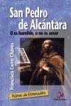 SAN PEDRO DE ALCÁNTARA : O ES HUMILDE, O NO ES AMOR